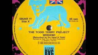 The Todd Terry Project - Weekend (Original Wam Bam 12 mix) (HQ)
