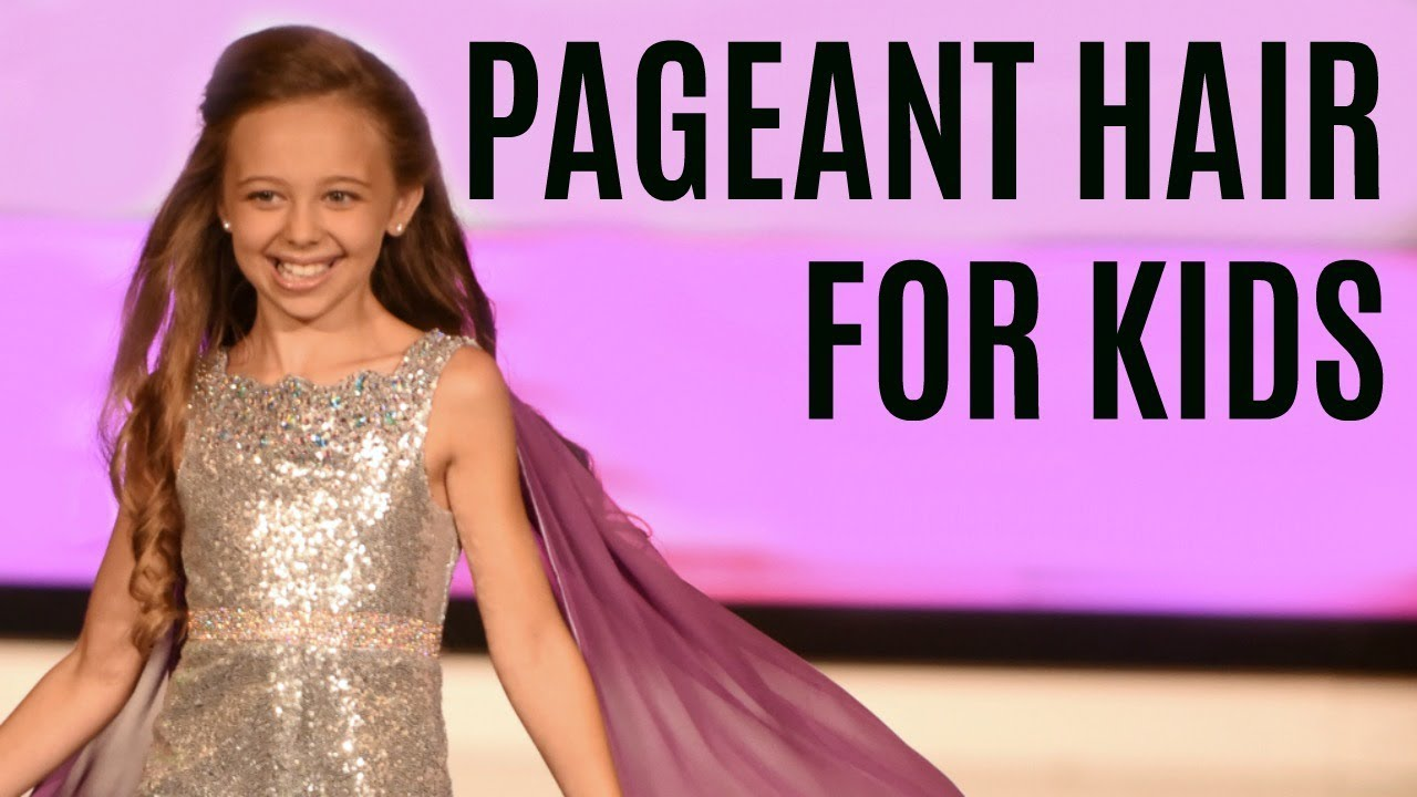 pageant hair for kids | 4 easy styles | dani walker