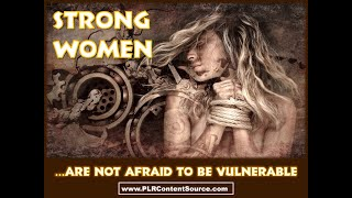 Strong Women Are Not Afraid To Be Vulnerable Art Quotes