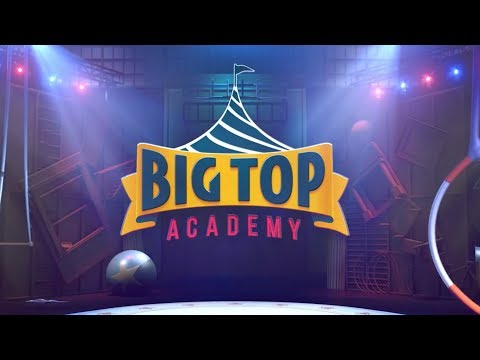 Big Top Academy Getting Into The Best Circus School Is Only The