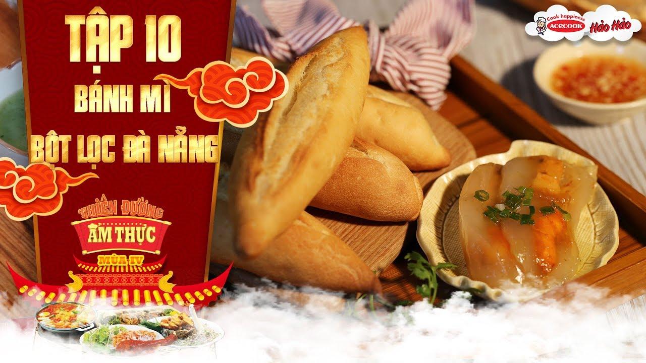 Thiên đường ẩm thực 4 | Tập 10 : Bánh mì bột lọc Đà Nẵng | Bánh mì