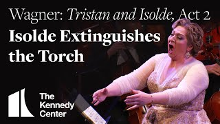Wagner: Tristan and Isolde, Act 2 - Isolde Extinguishes the Torch | National Symphony Orchestra