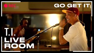 "T.I. - ""Go Get It"" captured from The Live Room"