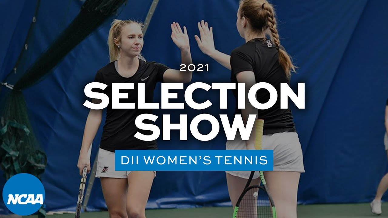 NCAA DII women's tennis regionals selection show | 2021