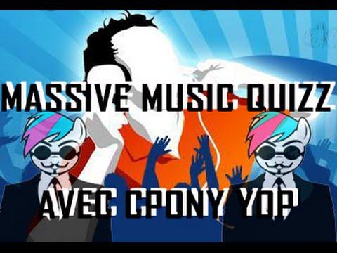 Massive Music Quizz #03 - S'acharner sur une musique déjà réussie !! [Host by Cpony Yop]