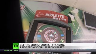Betting Britain: Social responsibility takes back seat as gambling flourishes