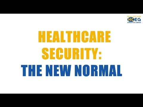HCEG Webinar - HealthCare Security: The New Normal