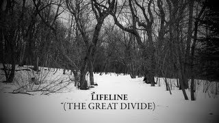 Lifeline (The Great Divide) - Original Song & Video