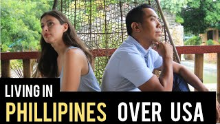 Why we choose to live in the Philippines over America