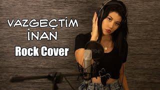 Tuğçe Haşimoğlu - Vazgeçtim İnan (Sagopa Kajmer) Rock Cover