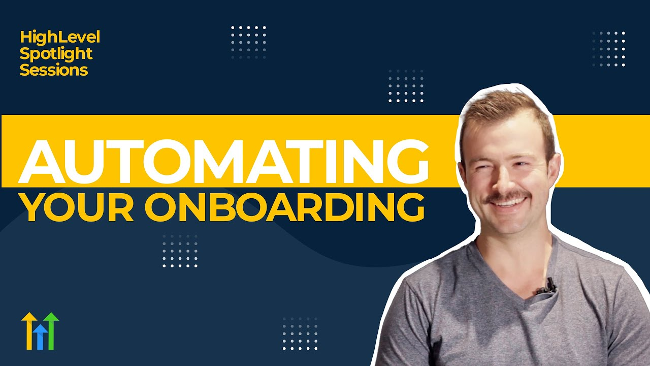 Download HighLevel Spotlight Sessions: James Rose On Automating Your Onboarding Process