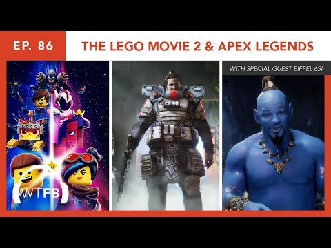 Lego Movie 2 & Apex Legends (w/ Special Guest Eiffel 65) - Ep. 86