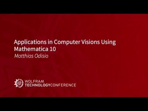 Applications in Computer Vision Using Mathematica 10