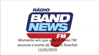 Band News FM Anunciando a Morte de Ricardo Boechat 11/02/2019