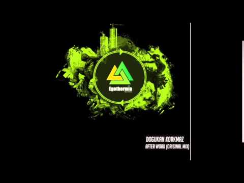 Dogukan Korkmaz - After Work (Original Mix)