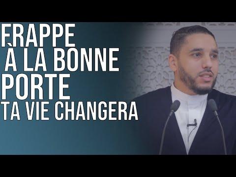 FRAPPE À LA BONNE PORTE TA VIE CHANGERA