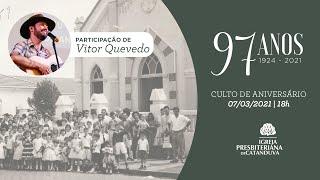 Culto Noturno (07/03/2021) - 97 anos IPC | Igreja Presbiteriana de Catanduva