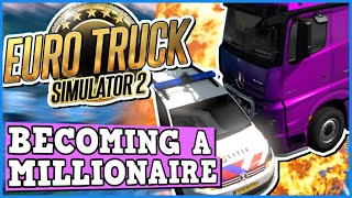 Becoming A MILLIONAIRE Truck Driver EURO TRUCK SIMULATOR 2 Is A Perfectly Balanced Game w/ Exploits