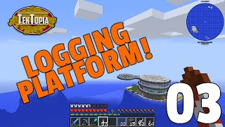 TekTopia S4: Episode 3 - LOGGING PLATFORM!