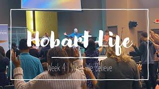 Hobart Life week 4 - What we Believe