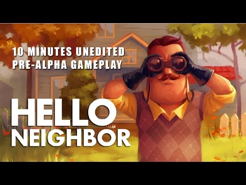 Hello Neighbor - 10 Minute Pre-Alpha Gameplay, Unedited thumbnail