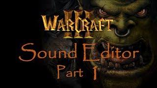 Warcraft 3 Sound Editor Sound Effects Part 1