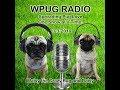 WPUG Radio 3-3-2019 with Maisy the Crazy Pug and Daisy