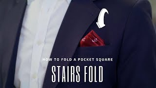 The Stairs Fold - How to Fold a Pocket Square   Handkerchief Fold Tutorial