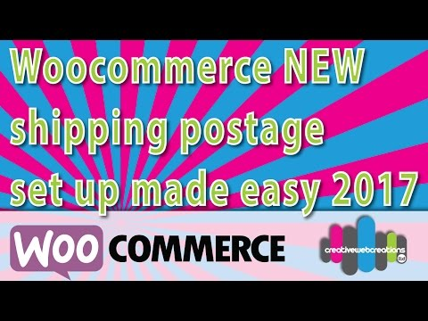 Woocommerce NEW shipping postage set up made easy 2017