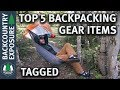 Top 5 Backpacking Gear Items | Tagged By Spiguyver Backpacking