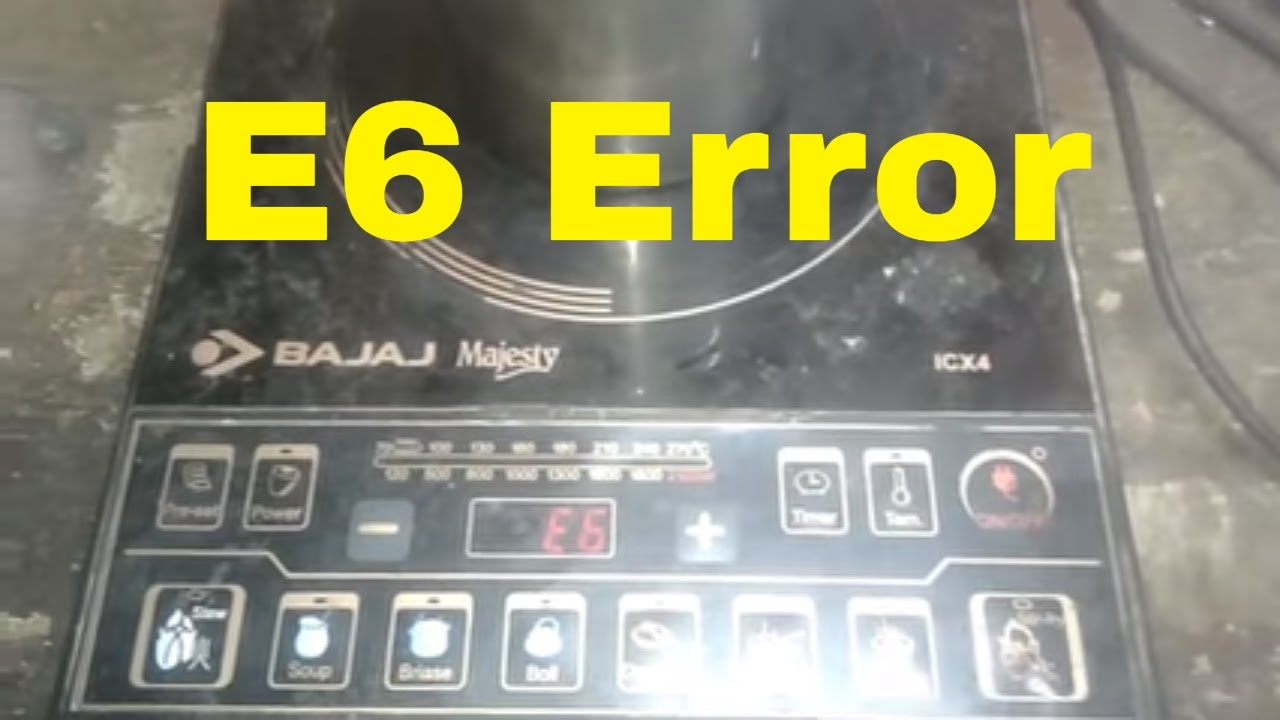 How to Repair E6 Error in Bajaj majesty Induction cooktop?