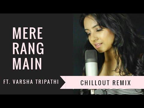 Mere Rang Mein Rangne Wali - Remix (Chillout Mix) | Varsha Tripathi | Salman Khan | Female Version