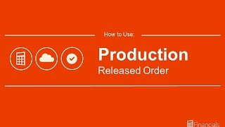 How to Use the Released Production Order
