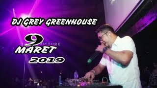 Gambar cover DJ GREY GREENHOUSE 9 MARET 2019 MP CLUB PEKANBARU