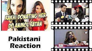 Pakistani React | RAKHI SAWANT DONATING HER DO ANMOL RATAN | AWESAMO SPEAKS | KhujLee Family