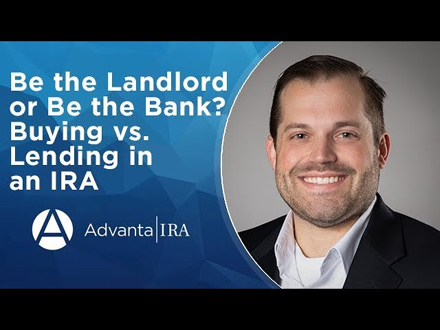 Be the Landlord or Be the Bank? Buying vs. Lending in an IRA