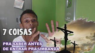 7 COISAS PRA SABER ANTES DE ENTRAR PRA UMBANDA