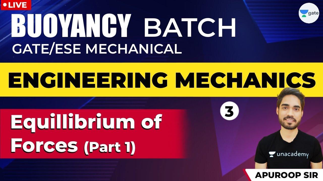 Engineering Mechanics| Lec - 3 Equillibrium of Forces - Part I | GATE 2021 Mechanical Engineering