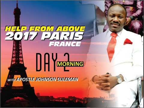 Help From Above PARIS, Day 2 Morning  Session - Apostle Johnson Suleman