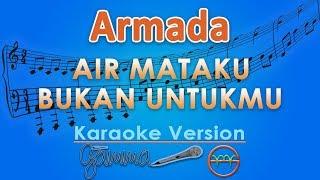Download lagu Armada - Air Mataku Bukan Untukmu (Karaoke)   GMusic