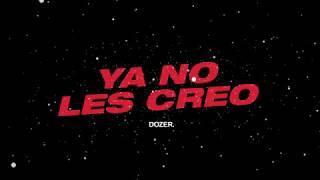 Dozer - Ya No Les Creo (Video Lyric)