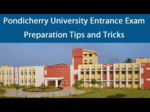 Pondicherry University Entrance Exam Preparation Tips and Tricks