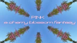"""Pink """" A Cherry Blossom Fantasy"""""""
