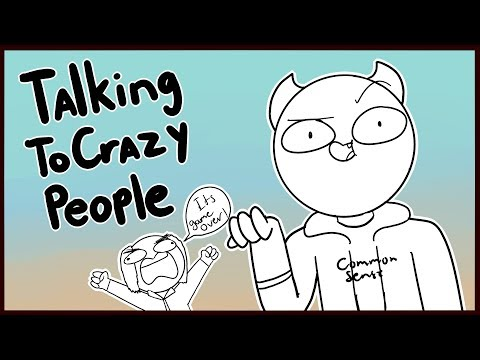 Talking To Crazy People