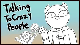 Download Talking To Crazy People Mp3 and Videos