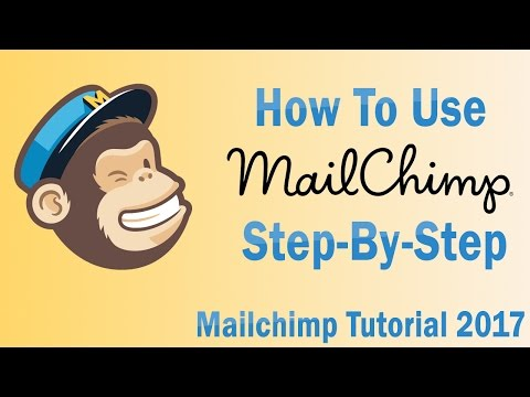 MailChimp Tutorial 2017 | How To Use MailChimp Step By Step