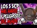 LOS 5 SCP MAS RAROS Y PELIGROSOS DEL MUNDO #26