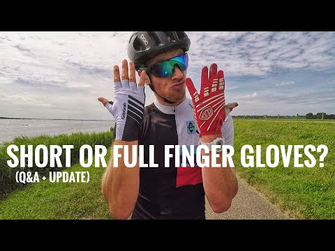 SHORT OR FULL FINGERED CYCLING GLOVES!? Questions & Answers June 2018! # cycling