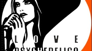 LOVE PSYCHEDELICO - I will be with you