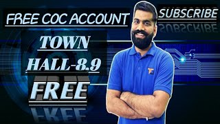 FREE CLASH OF CLANS ACCOUNT || TOWN HALL-8,9,|| FOR FREE|| WITH SM TECHNICAL POINT||💯💯💯💯